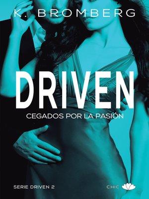 cover image of Cegados por la pasión