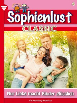 cover image of Sophienlust Classic 4 – Familienroman