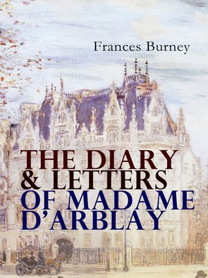cover image of The Diary & Letters of Madame D'Arblay