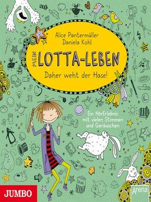 cover image of Mein Lotta-Leben. Daher weht der Hase!