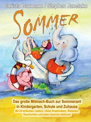 cover image of Sommer--Das große Mitmach-Buch zur Sommerzeit in Kindergarten, Schule und Zuhause