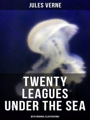 cover image of Twenty Thousand Leagues Under the Sea (With Original Illustrations)