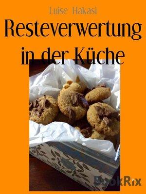 cover image of Resteverwertung in der Küche