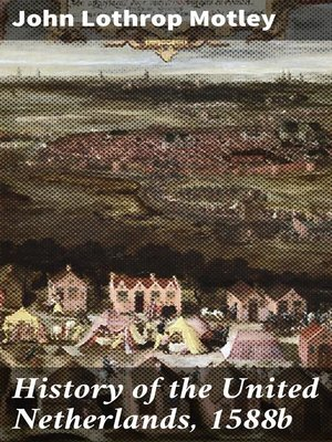 cover image of History of the United Netherlands, 1588b