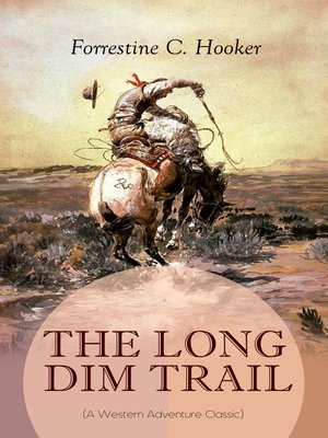 cover image of THE LONG DIM TRAIL (A Western Adventure Classic)