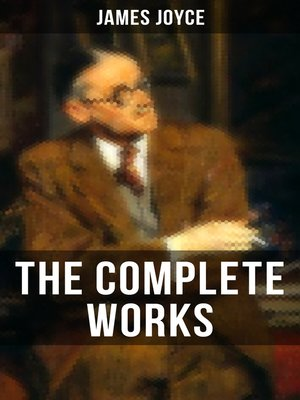 cover image of THE COMPLETE WORKS OF JAMES JOYCE