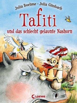 cover image of Tafiti und das schlecht gelaunte Nashorn