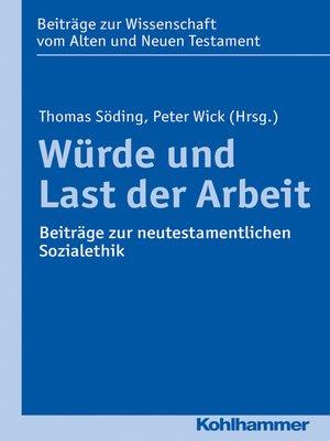 cover image of Würde und Last der Arbeit