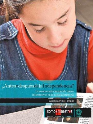cover image of ¿Antes o después de la independencia?