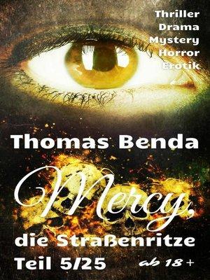 cover image of Mercy, die Straßenritze Teil 5/25