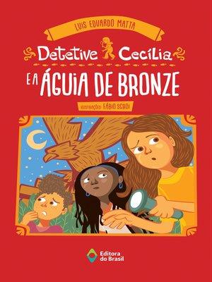 cover image of Detetive Cecília e a águia de bronze
