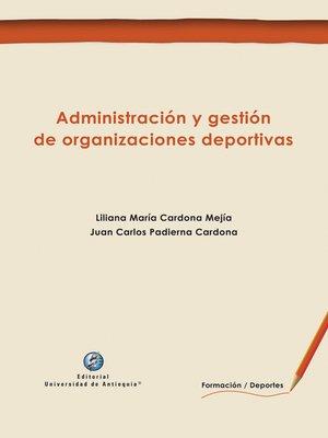 cover image of Administración y gestión de organizaciones deportivas