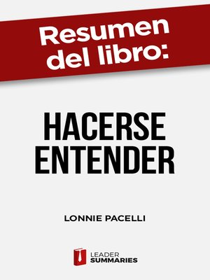 """cover image of Resumen del libro """"Hacerse entender"""" de Lonnie Pacelli"""