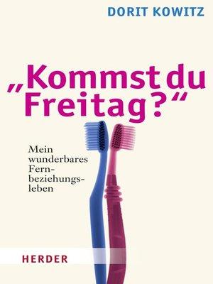 """cover image of """"Kommst du Freitag?"""""""