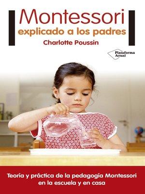 cover image of Montessori explicado a los padres