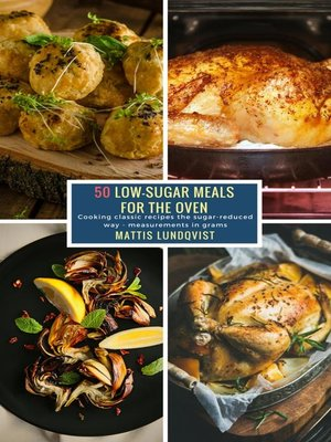 cover image of 50 Low-Sugar Meals for the Oven