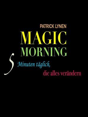 cover image of Magic Morning--5 Minuten täglich, die alles verändern