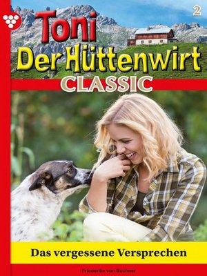 cover image of Toni der Hüttenwirt Classic 2 – Heimatroman