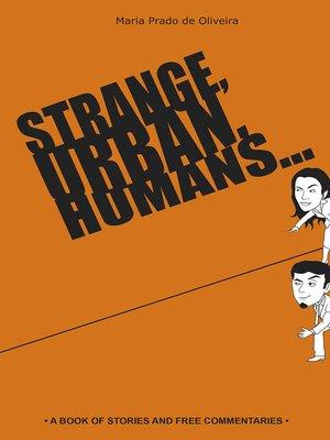 cover image of Strange, urban, humans...
