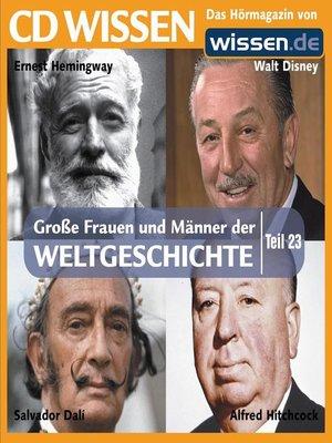 cover image of Teil 23: Ernest Hemingway, Walt Disney, Alfred Hitchcock, Salvador Dalí