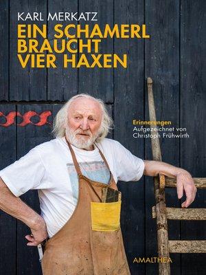 cover image of Ein Schamerl braucht vier Haxen