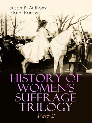 cover image of HISTORY OF WOMEN'S SUFFRAGE Trilogy – Part 2