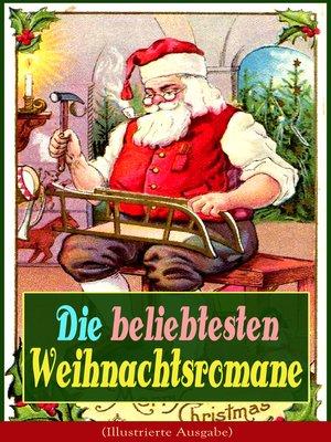 cover image of Die beliebtesten Weihnachtsromane (Illustrierte Ausgabe)