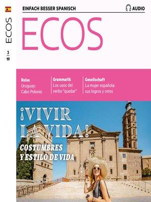 cover image of Spanisch lernen Audio--Leben – Sitten, Gewohnheiten und Lebensstile