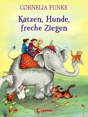 cover image of Katzen, Hunde, freche Ziegen