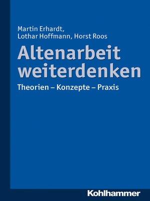 cover image of Altenarbeit weiterdenken