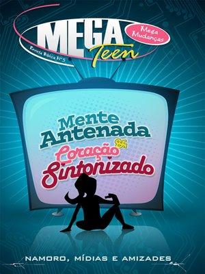 cover image of MegaTeen5--Mente Antenada Coração Sintonizado--ALUNO