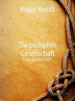 cover image of Die pädophile Gesellschaft