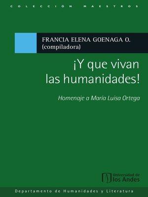 cover image of ¡Y que vivan las humanidades!