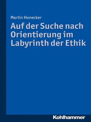 cover image of Auf der Suche nach Orientierung im Labyrinth der Ethik