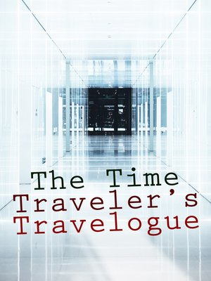 cover image of The Time Traveler's Travelogue