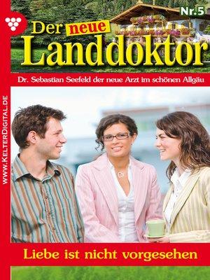 cover image of Der neue Landdoktor 5 – Arztroman