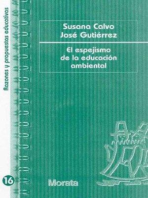cover image of El espejismo de la educación ambiental
