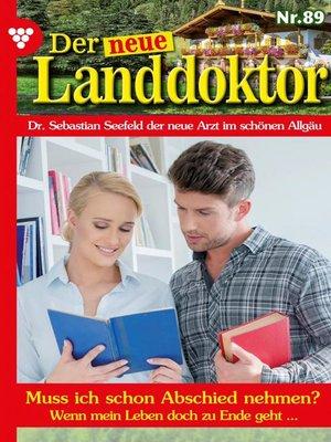 cover image of Der neue Landdoktor 89 – Arztroman