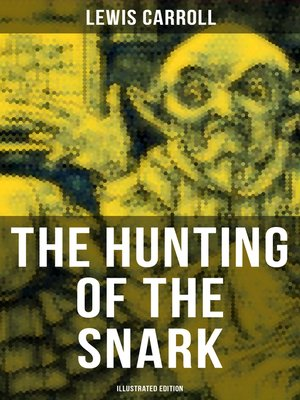 cover image of The Hunting of the Snark (Illustrated Edition)