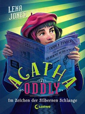 cover image of Agatha Oddly (Band 3)--Im Zeichen der Silbernen Schlange