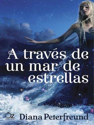 cover image of A través de un mar de estrellas