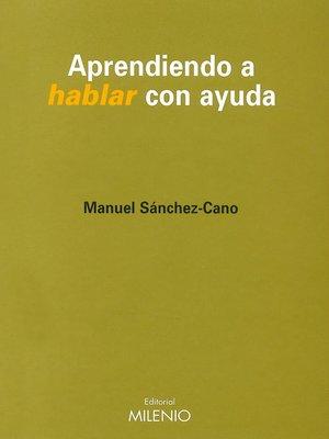 cover image of Aprendiendo a hablar con ayuda