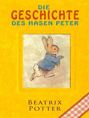 cover image of Die Geschichte des Hasen Peter