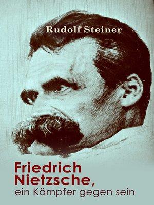 cover image of Friedrich Nietzsche, ein Kämpfer gegen seine Zeit