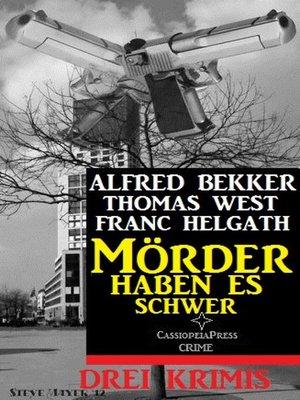 cover image of Mörder haben es schwer