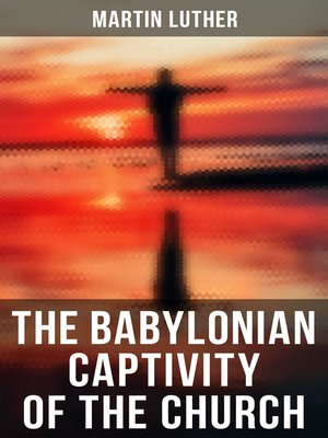 cover image of The Babylonian Captivity of the Church