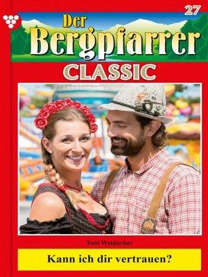 cover image of Der Bergpfarrer Classic 27 – Heimatroman