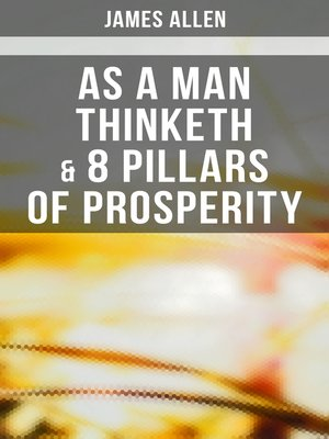 cover image of As a Man Thinketh & 8 Pillars of Prosperity