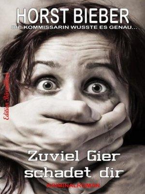 cover image of Zuviel Gier schadet dir
