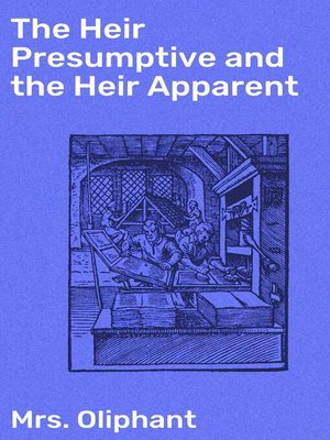 cover image of The Heir Presumptive and the Heir Apparent